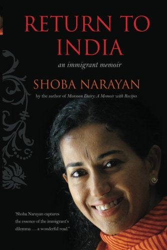 Return to India: an immigrant memoir: Shoba Narayan: 9780988415799: Amazon.com: Books