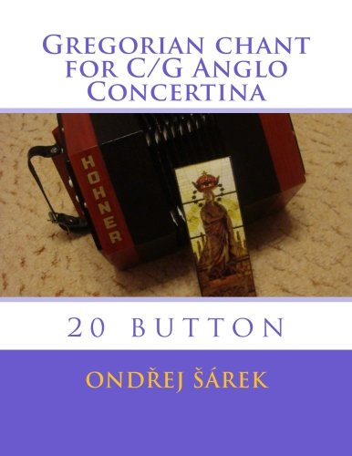 Gregorian chant  for C/G Anglo Concertina: 20 button