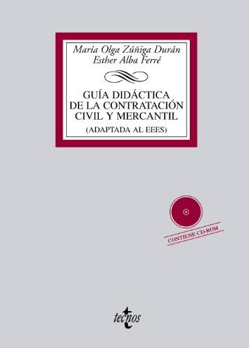 Guía didáctica de la contratación civil y mercantil: (Adaptada al EEES) Contiene CD-ROM (Derecho - Biblioteca Universitaria De Editorial Tecnos)