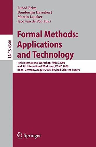 Formal Methods Applications and Technology: 11th International Workshop, on Formal Methods for Industrial  Critical Systems, FMICS 2006 and 5th International Workshop, PDMC 2006 Bonn, Germany, A