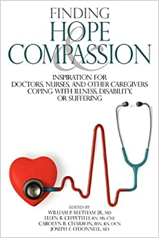 Finding Hope and Compassion: Inspiration for Doctors, Nurses, and