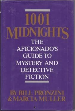 1001 Midnights: The Aficionado's Guide to Mystery and Detective Fiction written by Bill Pronzini