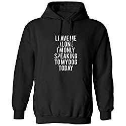 BreadandButterThreads Leave Me Alone I'm Only Speaking To My Dog Today unisex Hoodie hooded top