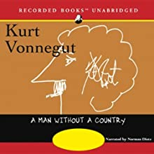 A Man Without a Country (       UNABRIDGED) by Kurt Vonnegut Narrated by Norman Dietz