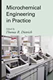 img - for Microchemical Engineering in Practice by Dietrich, Thomas (2009) Hardcover book / textbook / text book