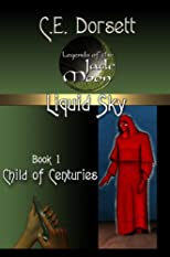 Liquid Sky Book 1: The Child of Centuries