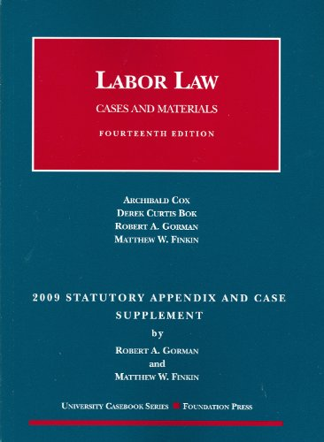 Labor Law, Cases And Materials, 14Th Edition, 2009 Statutory And Case Supplement (University Casebooks)