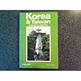 Lonely Planet: Korea & Taiwan: A Travel Survival Kit (...