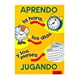 Aprendo la hora, los dias y los meses / I Learn the Time, the Days and the Months (Spanish Edition)