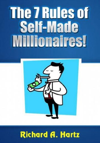 The 7 Rules Of Self-Made Millionaires