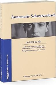 Voyager avec Annemarie Scharzenbach - La Quête du réel par Annemarie Schwarzenbach