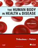 The Human Body in Health & Disease, 5th Edition (0323054927) by Thibodeau PhD, Gary A.