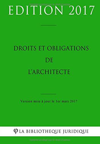 Droits et obligations de l'architecte (French Edition)