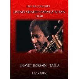 Live In Concert: Ustad Shahid Parvez Khan, Sitar - Raga: Bihag