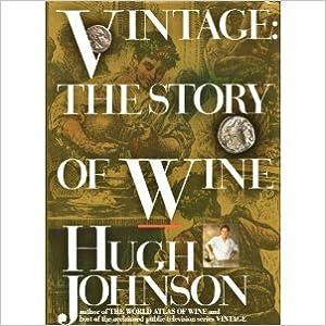 Vintage: The Story of Wine, Johnson, Hugh