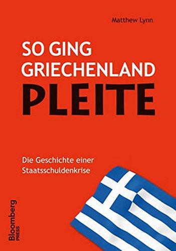 so-ging-griechenland-pleite-die-geschichte-einer-staatsschuldenkrise-bloomberg-press-deutschland