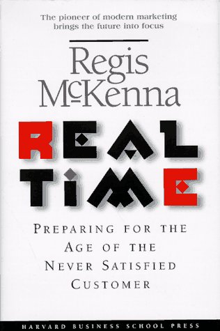 Image for Real Time : Preparing for the Age of the Never Satisfied Customer