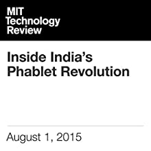Inside India's Phablet Revolution (       UNABRIDGED) by George Anders Narrated by Todd Mundt