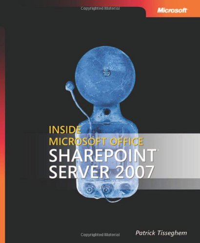 Inside Microsoft® Office Sharepoint® Server 2007 (Developer Reference)