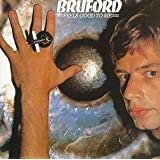 Feels Good to Me ~ Bill Bruford