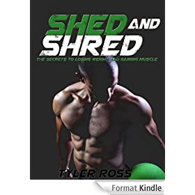 HIIT: Shed and Shred Your Body With the Proven Secrets to Losing Weight and Gaining Muscle (HIIT Handbook Book 1) (English Edition)