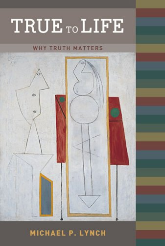 True to Life: Why Truth Matters (Bradford Books): Michael P. Lynch: 9780262622011: Amazon.com: Books
