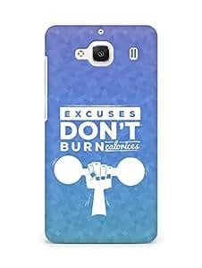 Amez Excuses don't burn Calories Back Cover For Xiaomi Redmi 2 Prime