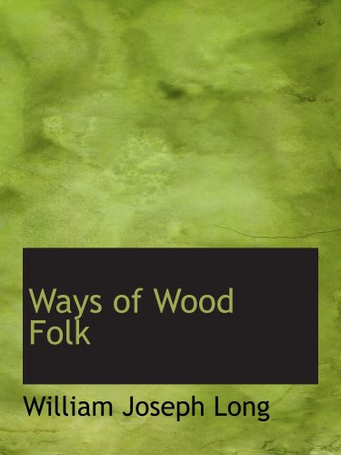 Ways of Wood Folk: First Series