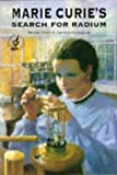 Marie Curie's Search for Radium (Science Stories) (0140388915) by Birch, Beverley