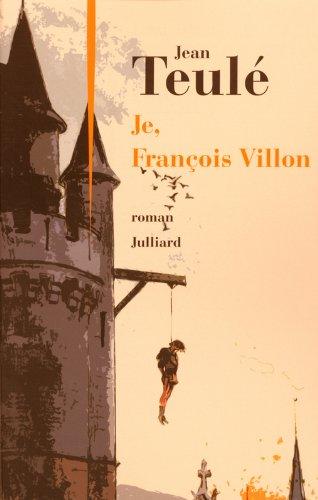 Jean Teule - Je, Francois Villon