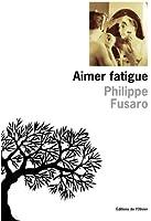 Aimer fatigue