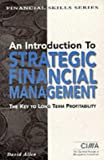 An Introduction to Strategic Financial Management (CIMA Financial Skills) (074942270X) by Allen, David