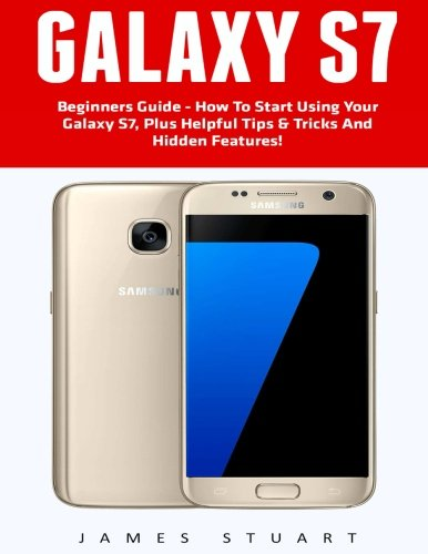 galaxy-s7-beginners-guide-how-to-start-using-your-galaxy-s7-plus-helpful-tips-tricks-and-hidden-feat