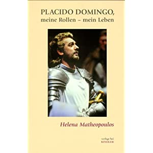 Placido Domingo, meine Rollen, mein Leben