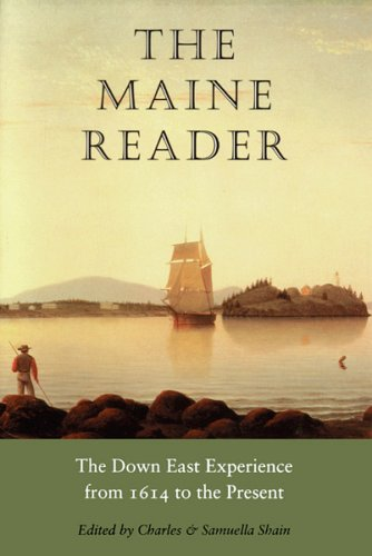 The Maine Reader: The Down East Experience, 1614 to the...