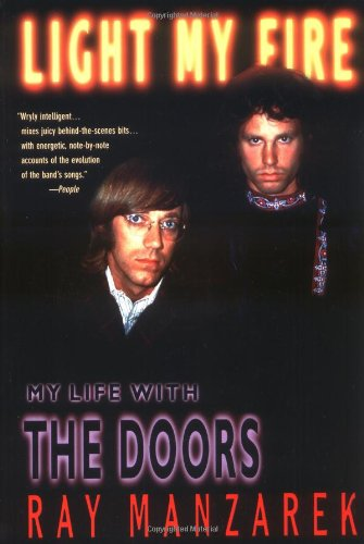 Light My Fire- My life with The Doors  by Ray Manzarek