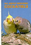 Dorothy Bulger All About Breeding Cockatiels