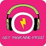 Get Migraine-Free! Headache and migraine relief by Hypnosis   Kim Fleckenstein