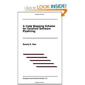A Code Mapping Scheme for Dataflow Software Pipelining (The Springer International Series in Engineering and Computer Science)