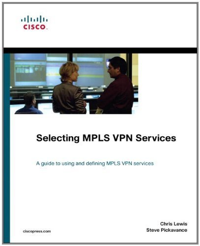 Selecting MPLS VPN Services (Networking Technology) 1st edition