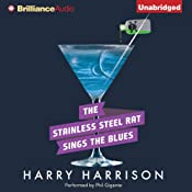 The Stainless Steel Rat Sings the Blues: Stainless Steel Rat, Book 8 | Harry Harrison