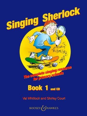 Singing Sherlock Vol. 1 - The complete singing resource for primary schools - Singing Sherlock series - children's choir - edition with CD: A Singing Resource for KS1 and KS2 (Book & CD)