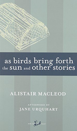 As Birds Bring Forth the Sun and Other Stories (New Canadian Library)