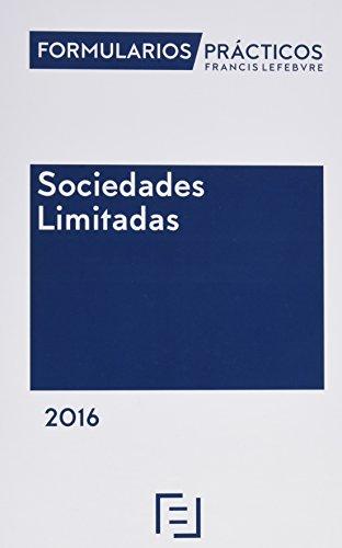 Formularios Prácticos Sociedades Limitadas 2016: Incluye modelos de Sociedad Civil
