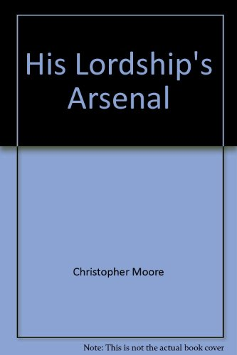 Title: His Lordships arsenal A novel