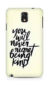AMEZ you will never regret being kind Back Cover For Samsung Galaxy Note 3