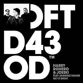 Harry Romero & Joeski Ft. Shawnee Taylor - Get It Right (Club Mix)