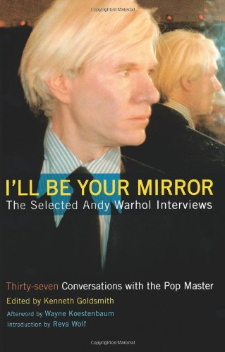 I'Ll Be Your Mirror: The Selected Andy Warhol Interviews front-894451