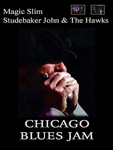 Magic Slim and Studebaker John and The Hawks - Chicago Blues Jam