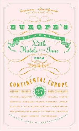 Europe's Wonderful Little Hotels and Inns 2004: Continental Europe (Europe's Wonderful Little Hotels and Inns: Continental Europe)